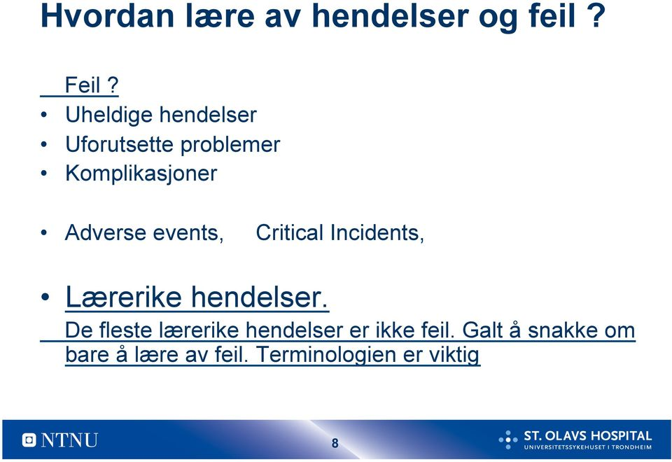 events, Critical Incidents, Lærerike hendelser.