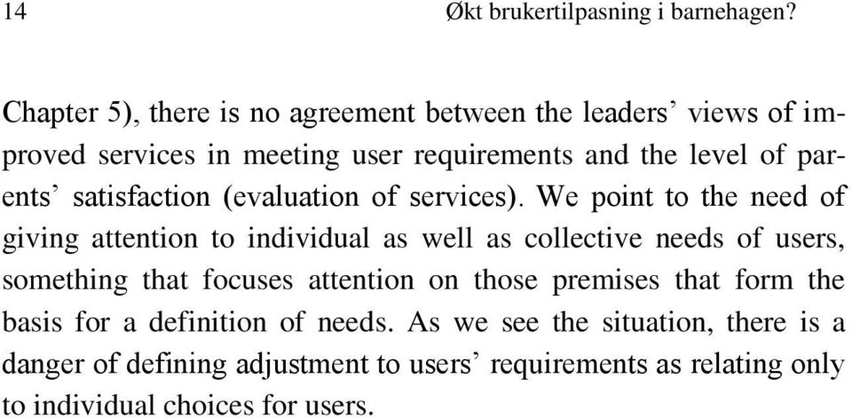 satisfaction (evaluation of services).