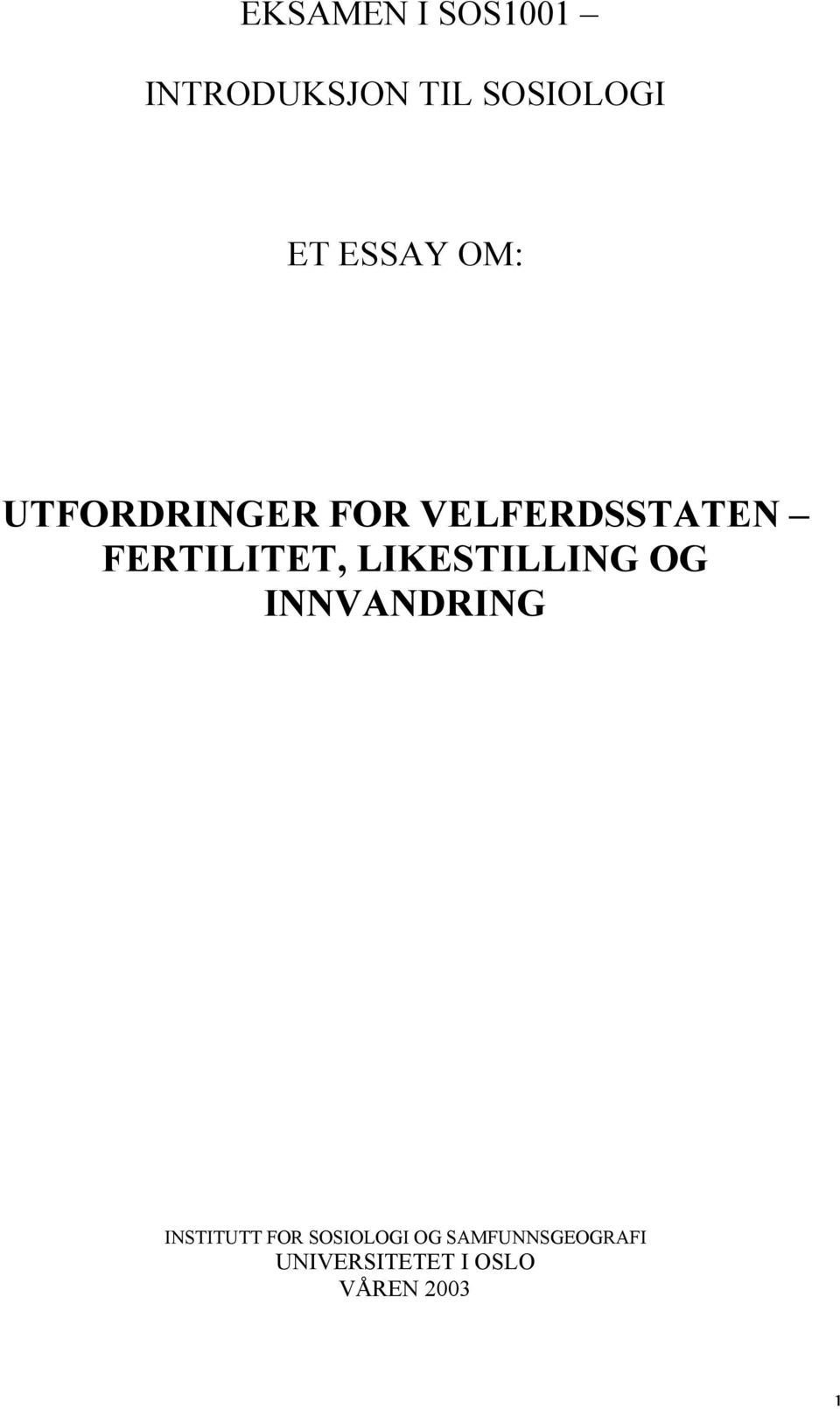 FERTILITET, LIKESTILLING OG INNVANDRING INSTITUTT