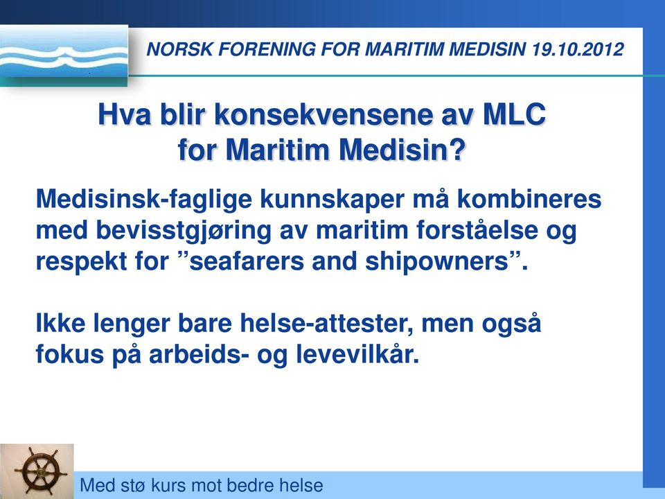 av maritim forståelse og respekt for seafarers and shipowners.