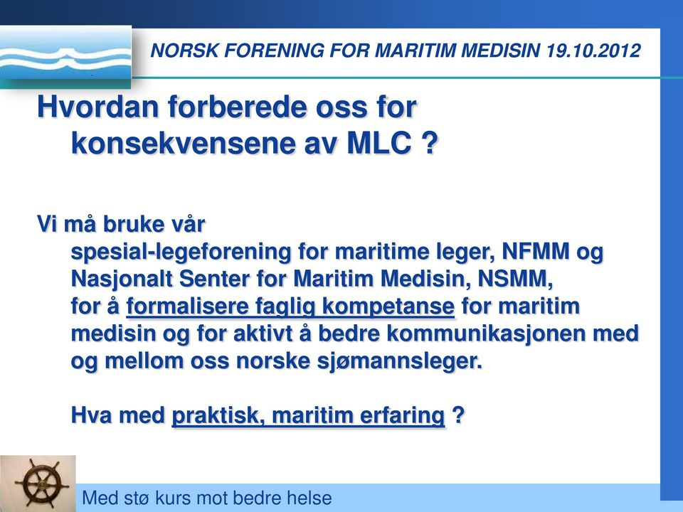 for Maritim Medisin, NSMM, for å formalisere faglig kompetanse for maritim