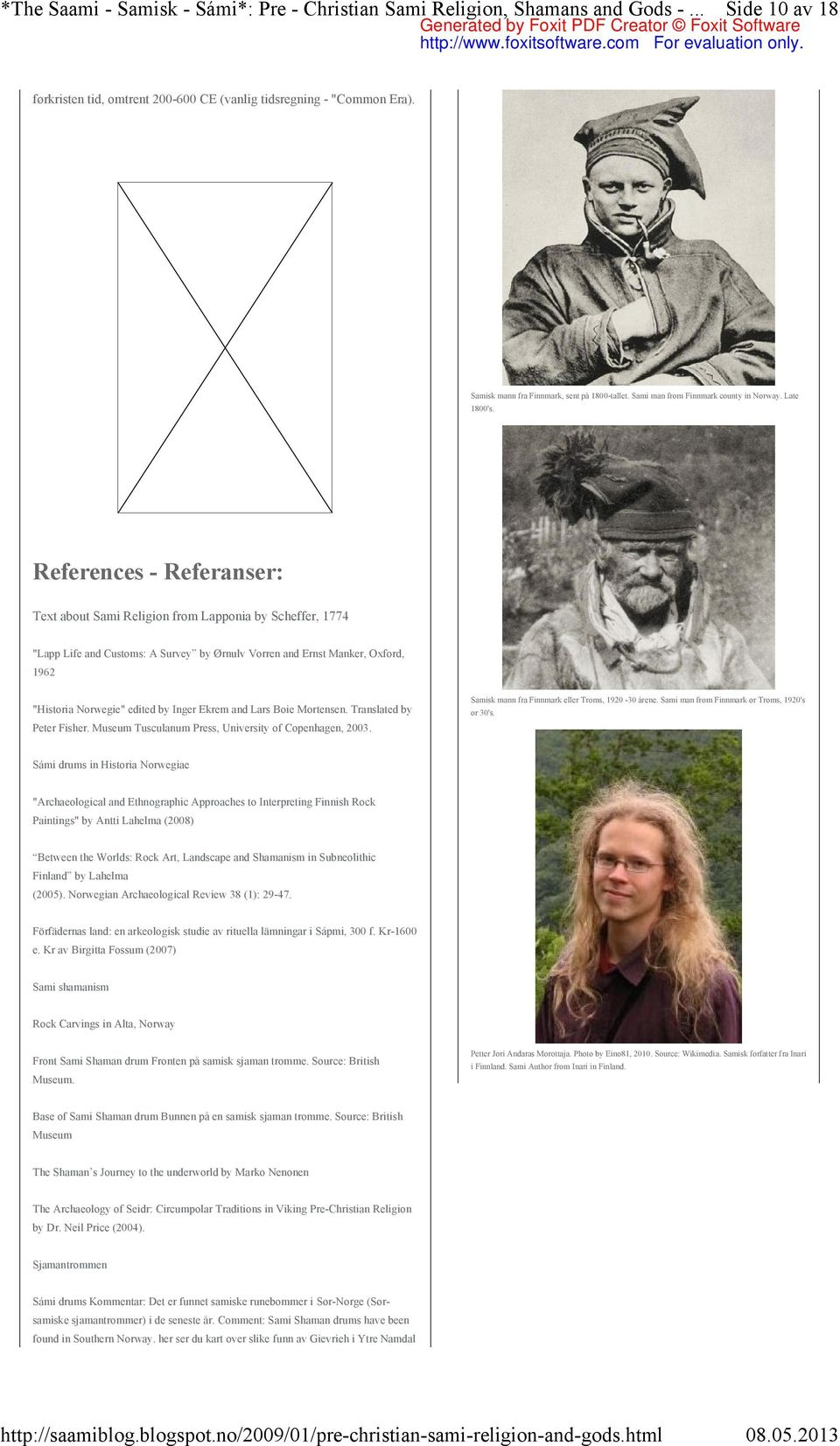 "References - Referanser: Text about Sami Religion from Lapponia by Scheffer, 1774 ""Lapp Life and Customs: A Survey by Ørnulv Vorren and Ernst Manker, Oxford, 1962 ""Historia Norwegie"" edited by Inger"