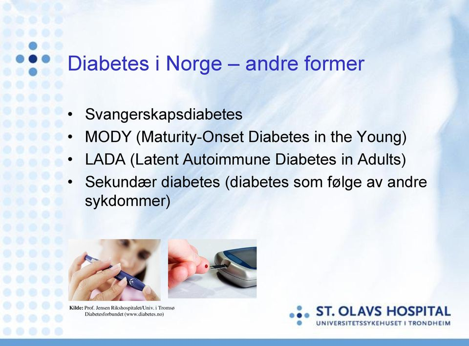 Diabetes in Adults) Sekundær diabetes (diabetes som følge av andre