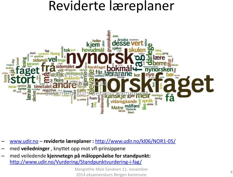 no reviderte læreplaner : http://www.udir.