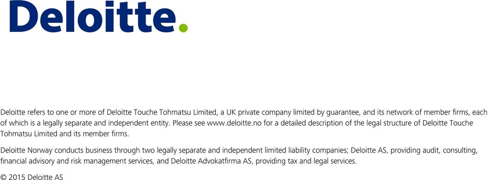 no for a detailed description of the legal structure of Deloitte Touche Tohmatsu Limited and its member firms.