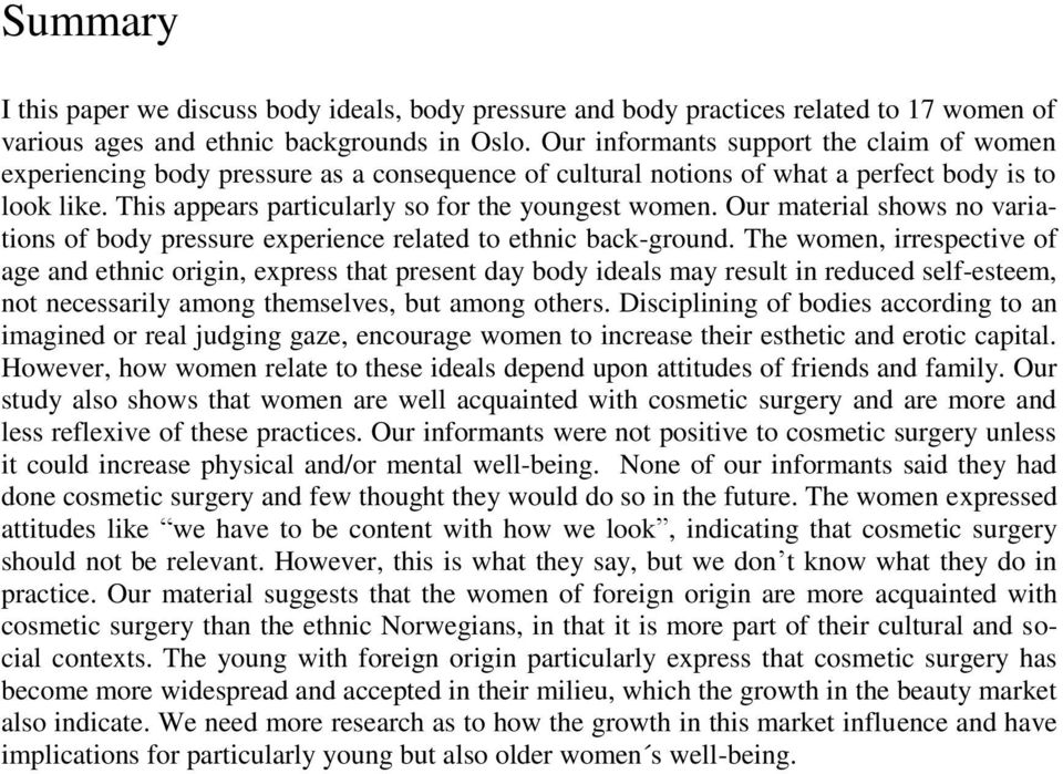 Our material shows no variations of body pressure experience related to ethnic back-ground.
