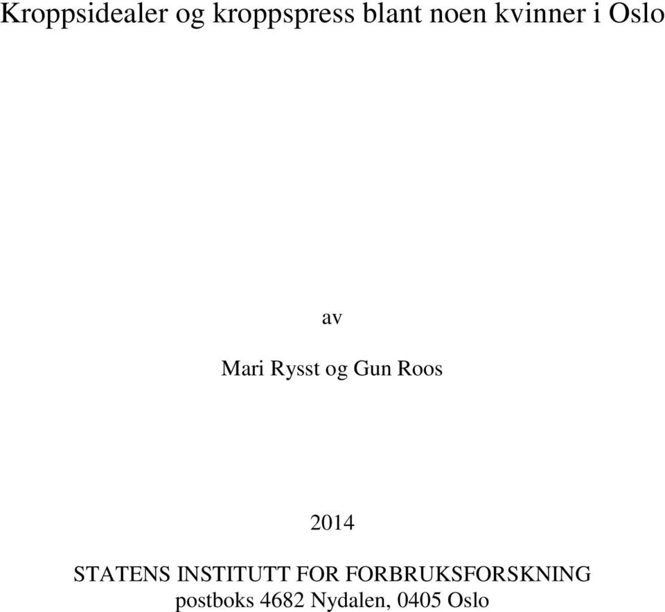 Roos 2014 STATENS INSTITUTT FOR