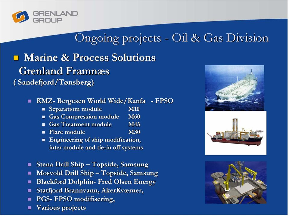 Engineering of ship modification, inter module and tie-in in off systems - FPSO Stena Drill Ship Topside, Samsung Mosvold
