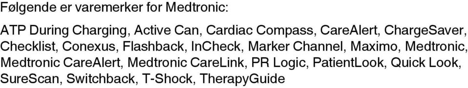 InCheck, Marker Channel, Maximo, Medtronic, Medtronic CareAlert, Medtronic