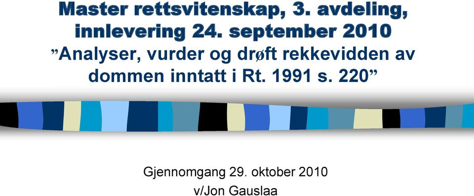 september 2010 Analyser, vurder og drøft