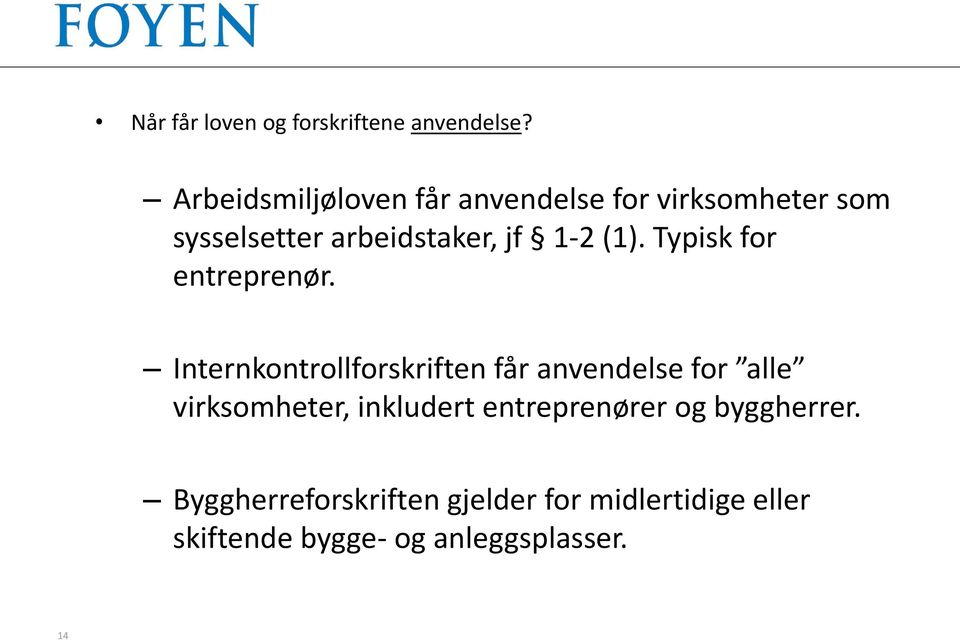(1). Typisk for entreprenør.