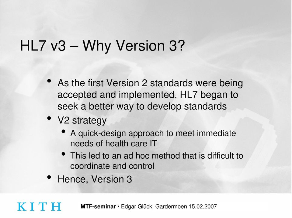 began to seek a better way to develop standards V2 strategy A quick-design