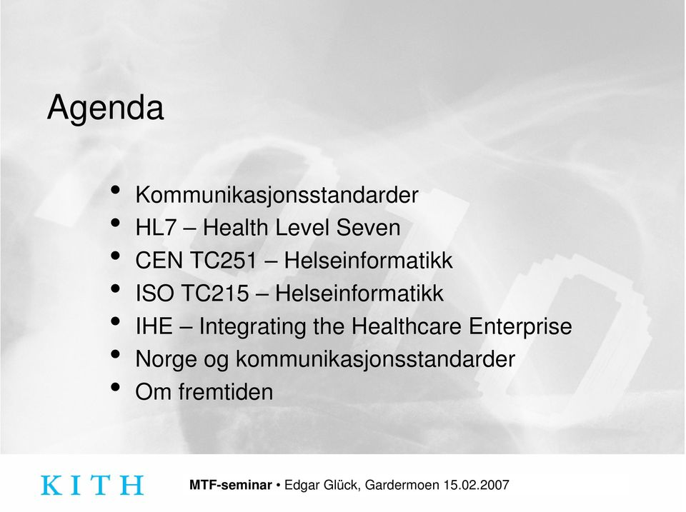 Helseinformatikk IHE Integrating the Healthcare