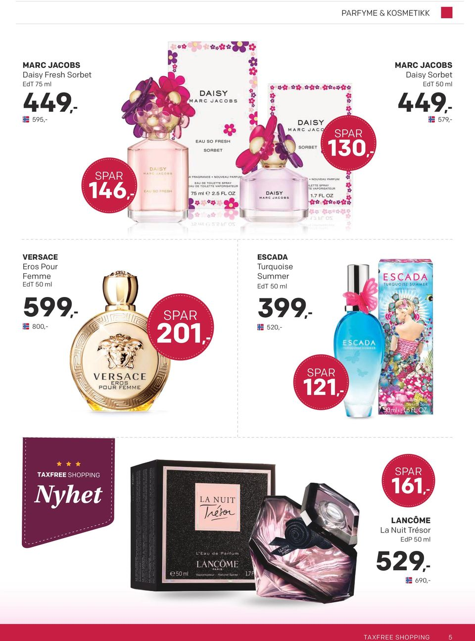 Summer EdT 50 ml 121,- 130,- 201,- 529,- 690,- 599,- 800,- 449,- 579,- 399,-