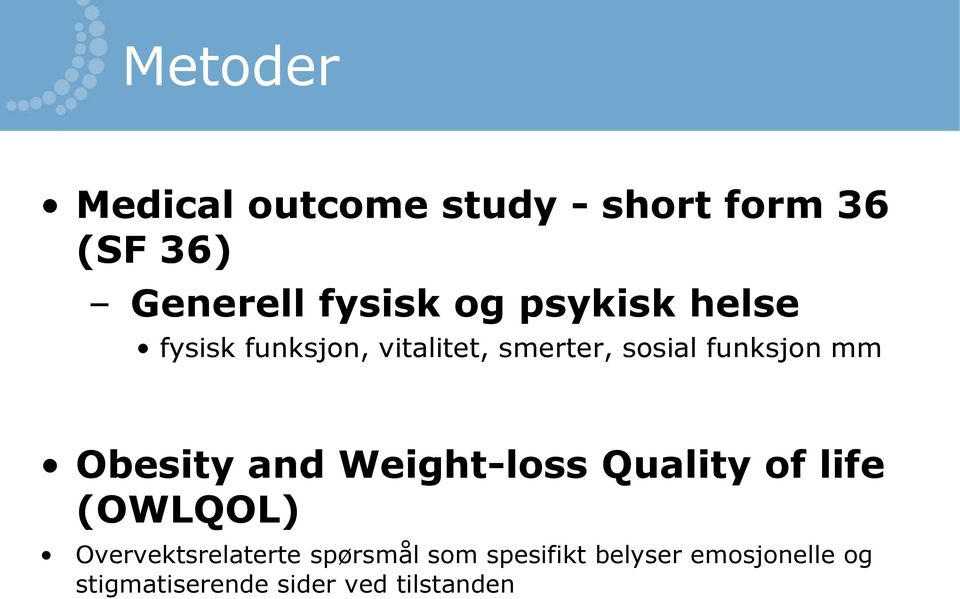 Obesity and Weight-loss Quality of life (OWLQOL) Overvektsrelaterte