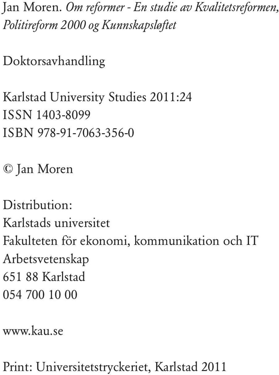 Doktorsavhandling Karlstad University Studies 2011:24 ISSN 1403-8099 ISBN 978-91-7063-356-0