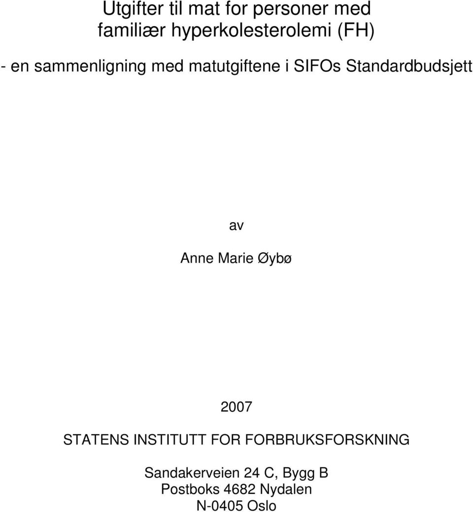 Standardbudsjett av Anne Marie Øybø 2007 STATENS INSTITUTT FOR