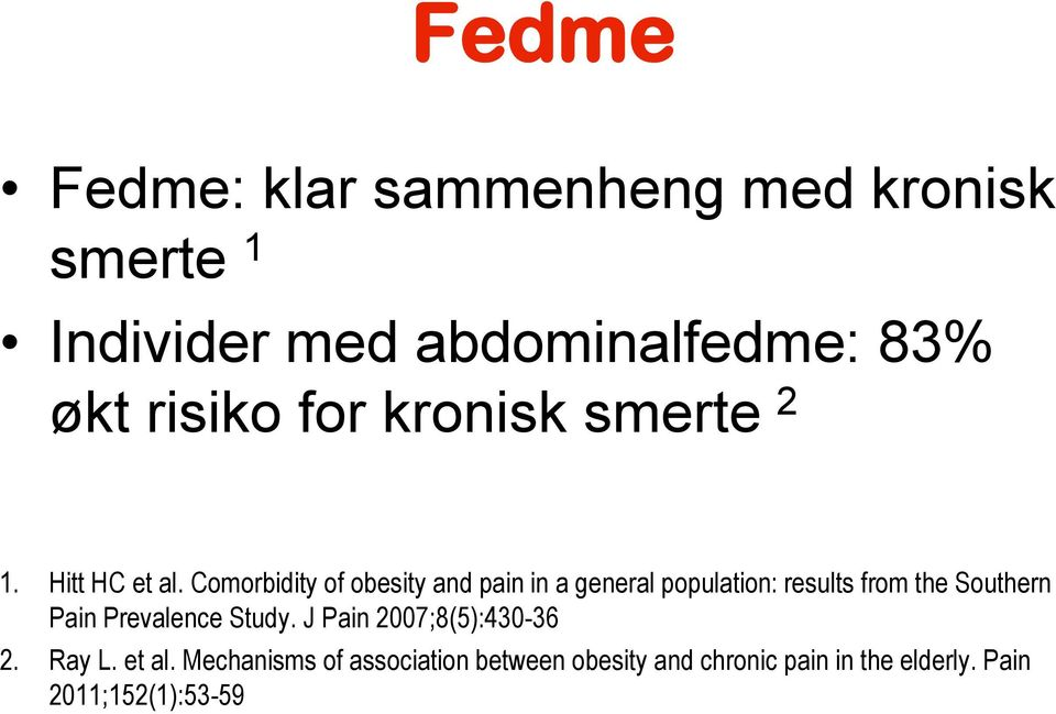 Comorbidity of obesity and pain in a general population: results from the Southern Pain
