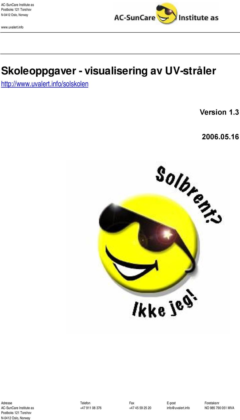 info/solskolen Version 1.3 2006.05.