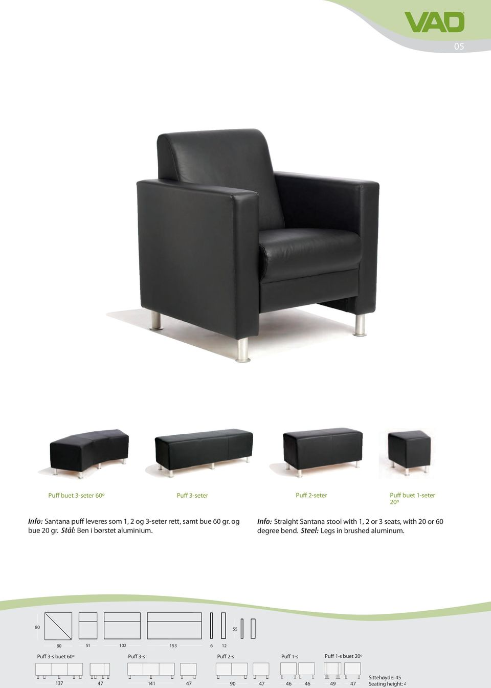 Info: Straight Santana stool with 1, 2 or 3 seats, with 20 or 60 degree bend. Steel: Legs in brushed aluminum.