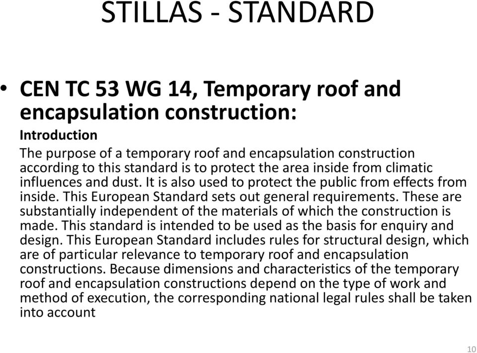 These are substantially independent of the materials of which the construction is made. This standard is intended to be used as the basis for enquiry and design.
