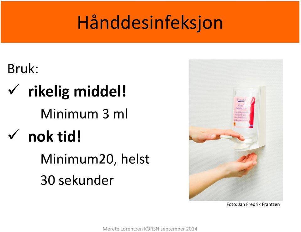 Minimum 3 ml nok tid!