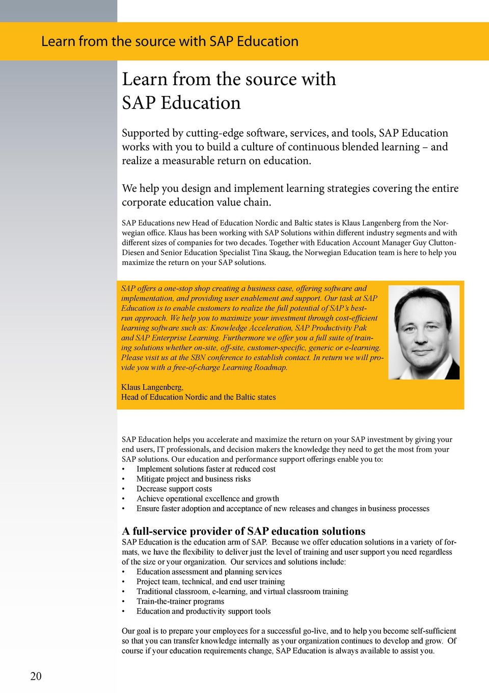 SAP Educations new Head of Education Nordic and Baltic states is Klaus Langenberg from the Norwegian office.