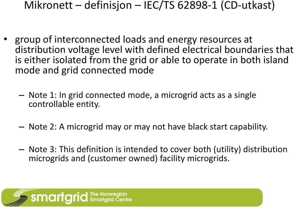 Note 1: In grid connected mode, a microgrid acts as a single controllable entity.