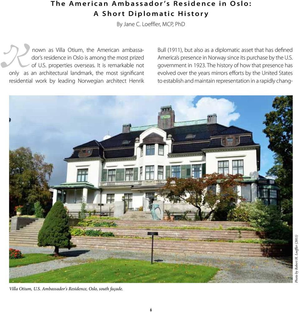It is remarkable not only as an architectural landmark, the most significant residential work by leading Norwegian architect Henrik Bull (1911), but also as a diplomatic asset that has
