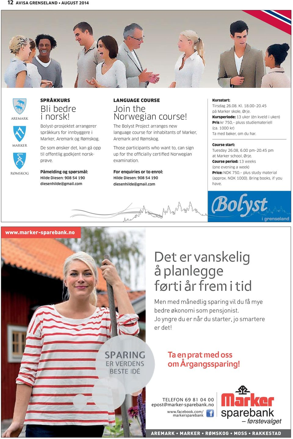 The Bolyst Project arranges new language course for inhabitants of Marker, Aremark and Rømskog. Those participants who want to, can sign up for the officially certified Norwegian examination.