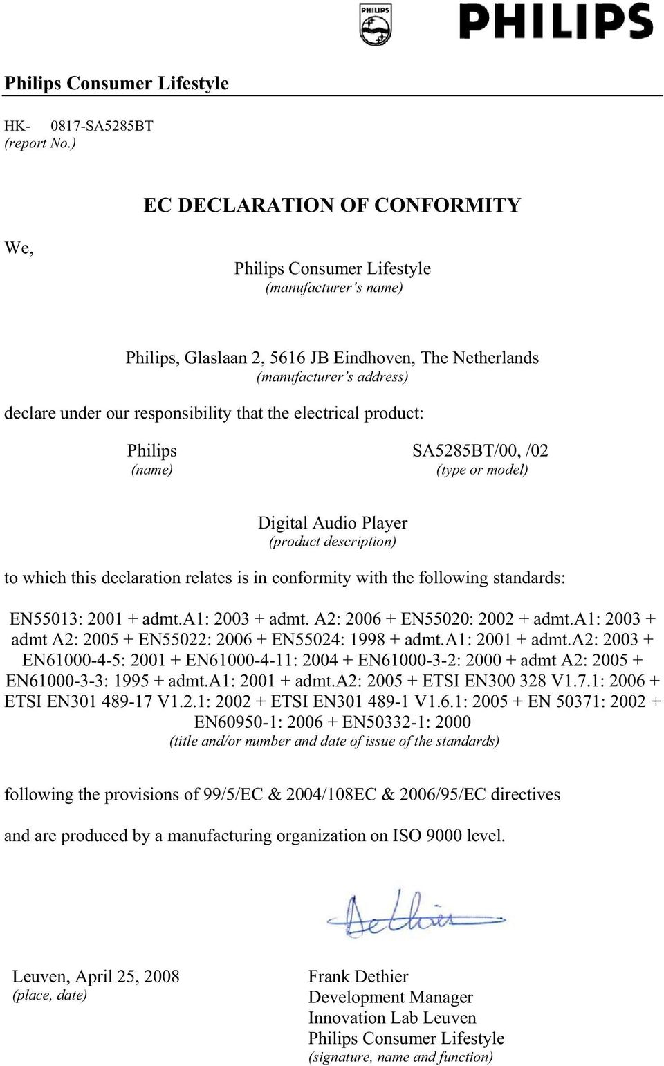 that the electrical product: Philips SA5285BT/00, /02 (name) (type or model) Digital Audio Player (product description) to which this declaration relates is in conformity with the following