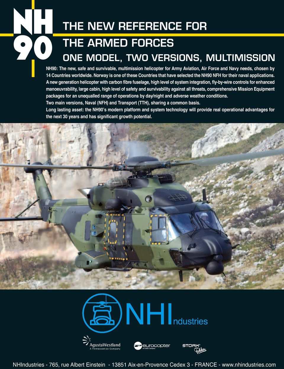 Norway is one of these Countries that have selected the NH90 NFH for their naval applications.