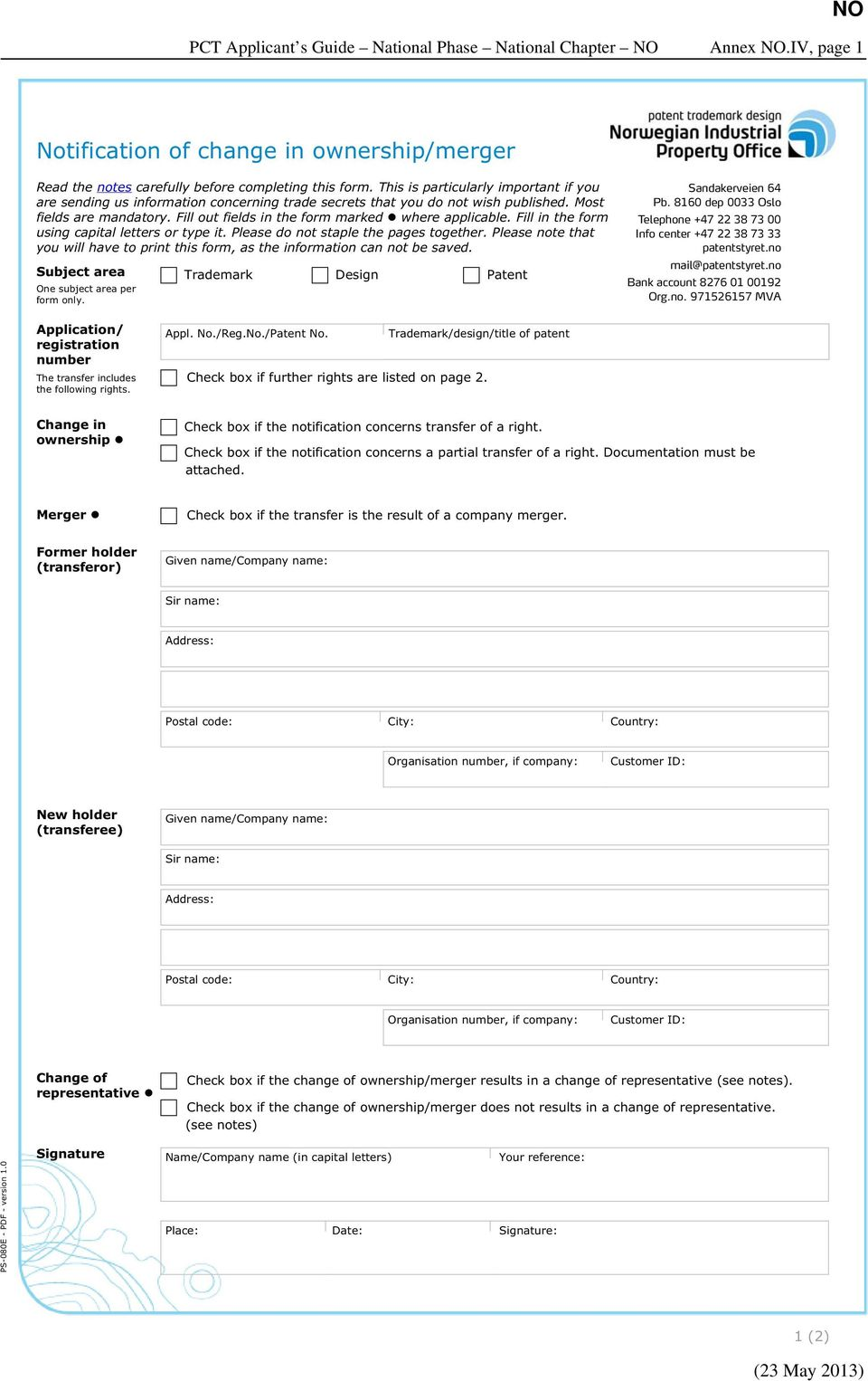 Fill out fields in the form marked where applicable. Fill in the form using capital letters or type it. Please do not staple the pages together.