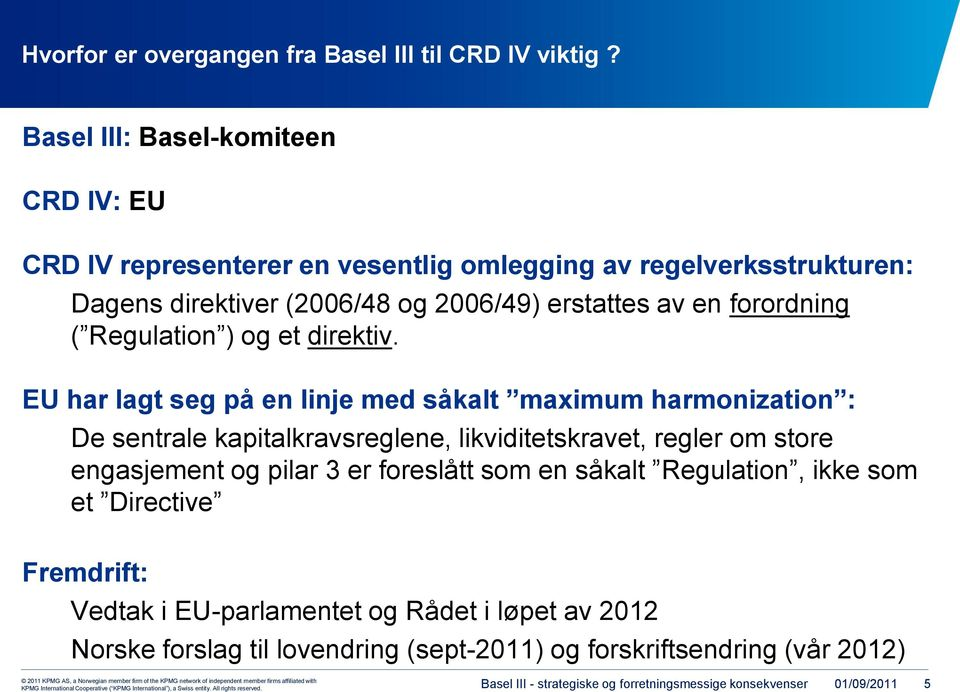 forordning ( Regulation ) og et direktiv.