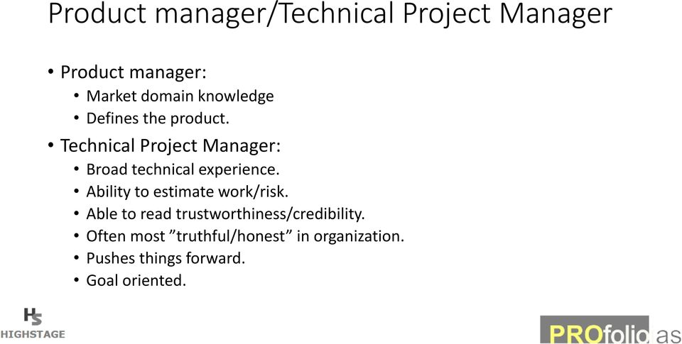Technical Project Manager: Broad technical experience.