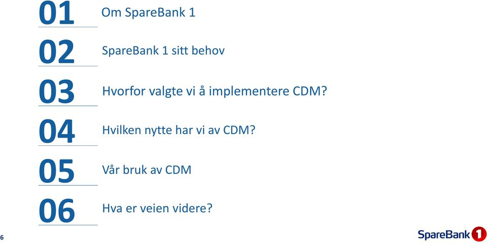 å implementere CDM?