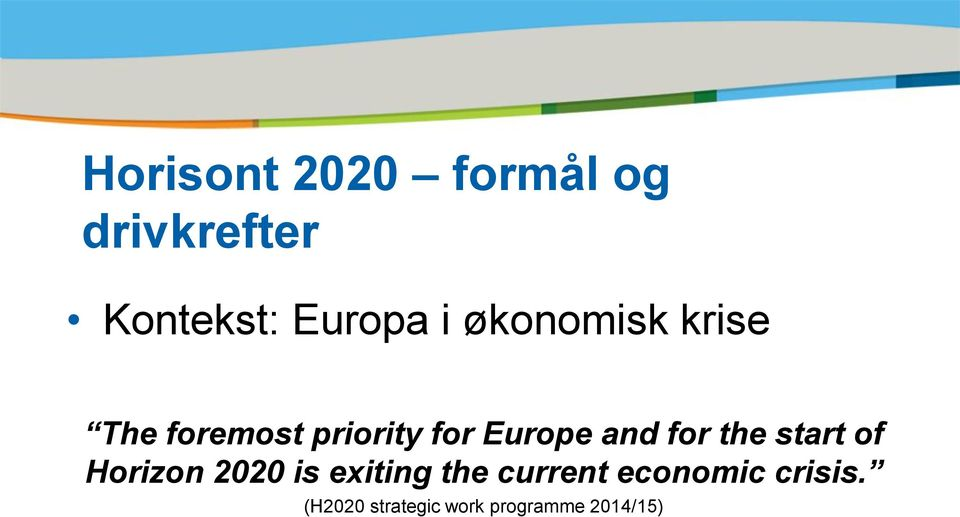 for the start of Horizon 2020 is exiting the current