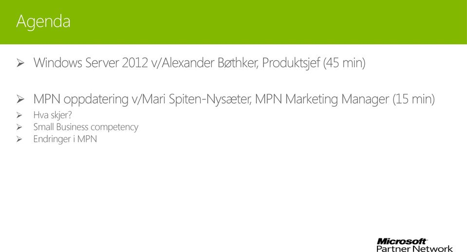 Spiten-Nysæter, MPN Marketing Manager (15 min)