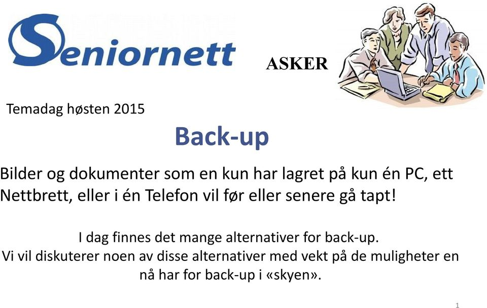 I dag finnes det mange alternativer for back-up.