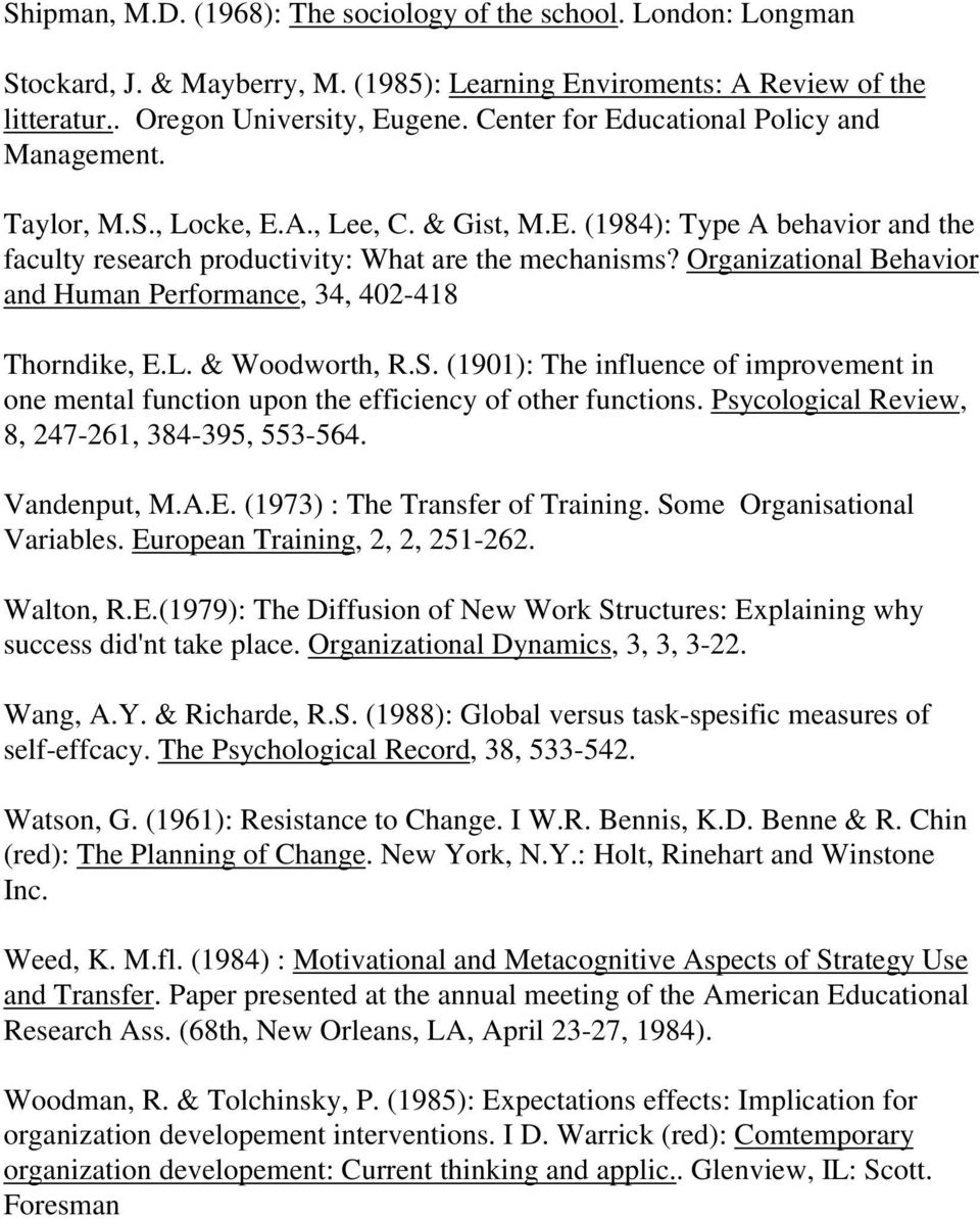 Organizational Behavior and Human Performance, 34, 402-418 Thorndike, E.L. & Woodworth, R.S. (1901): The influence of improvement in one mental function upon the efficiency of other functions.