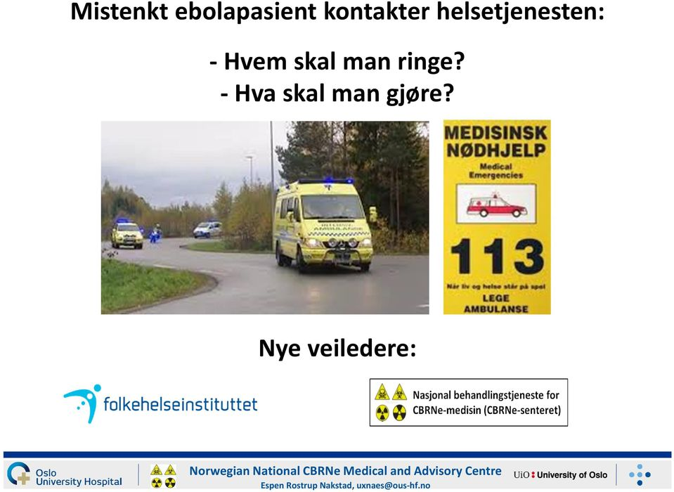 Nye veiledere: Norwegian National CBRNe Medical