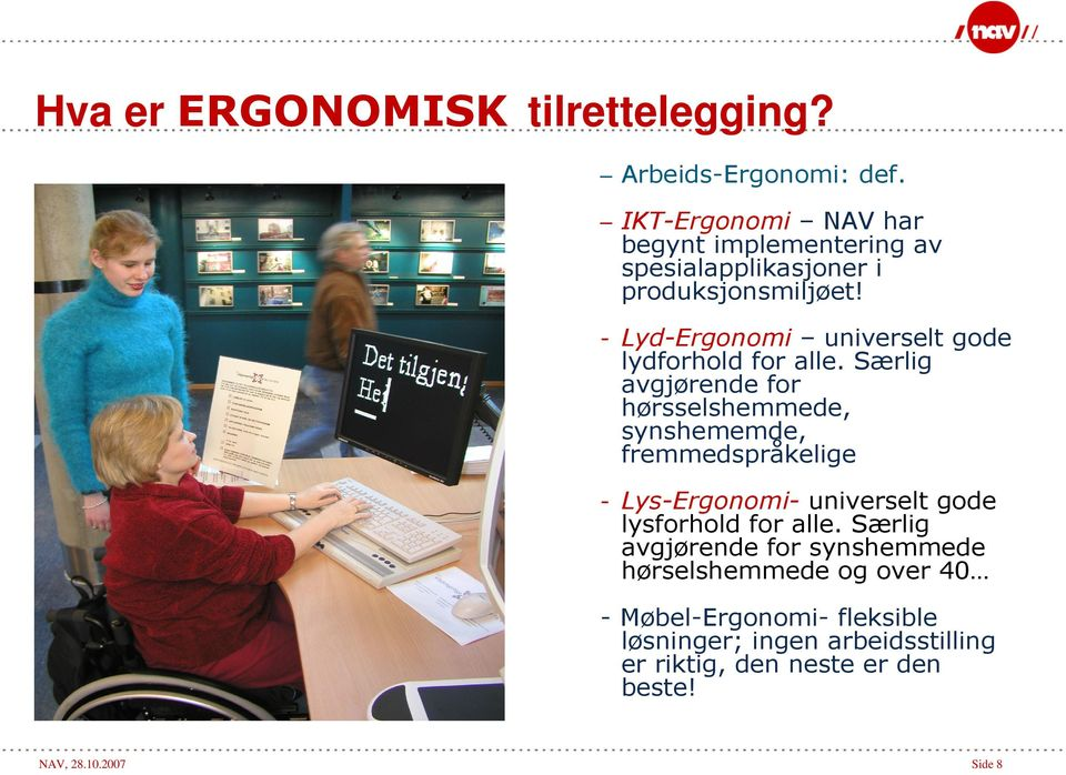 -Lyd-Ergonomi universelt gode lydforhold for alle.