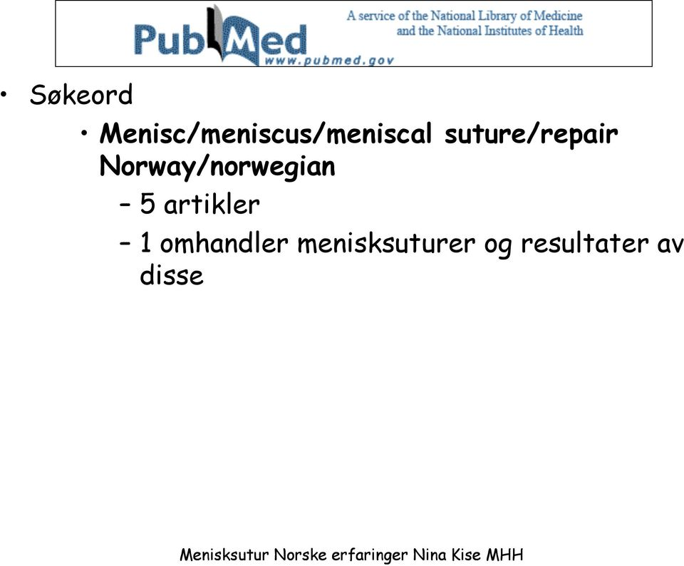 suture/repair Norway/norwegian