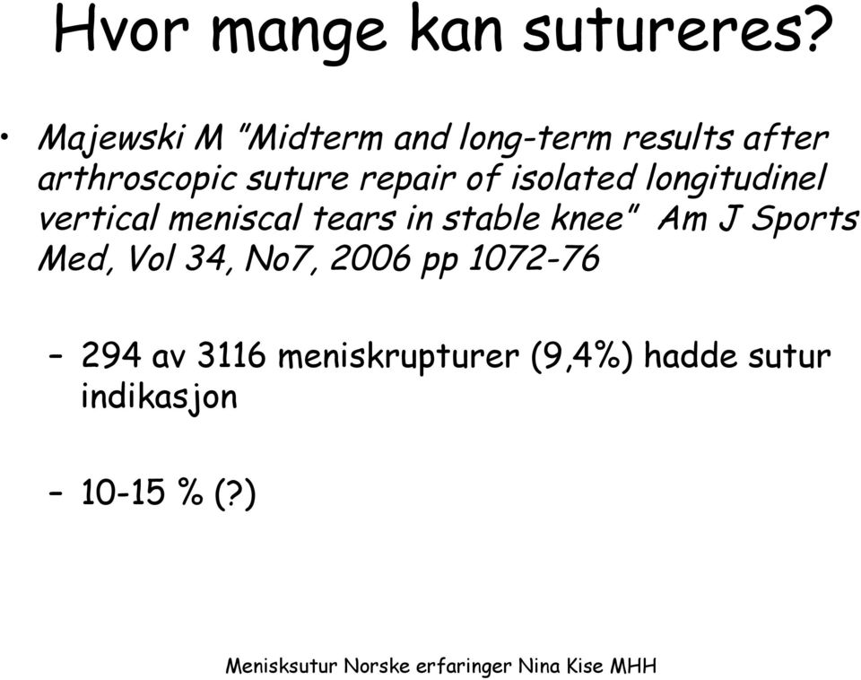 repair of isolated longitudinel vertical meniscal tears in stable