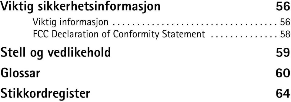 ................................. 56 FCC Declaration of Conformity Statement.