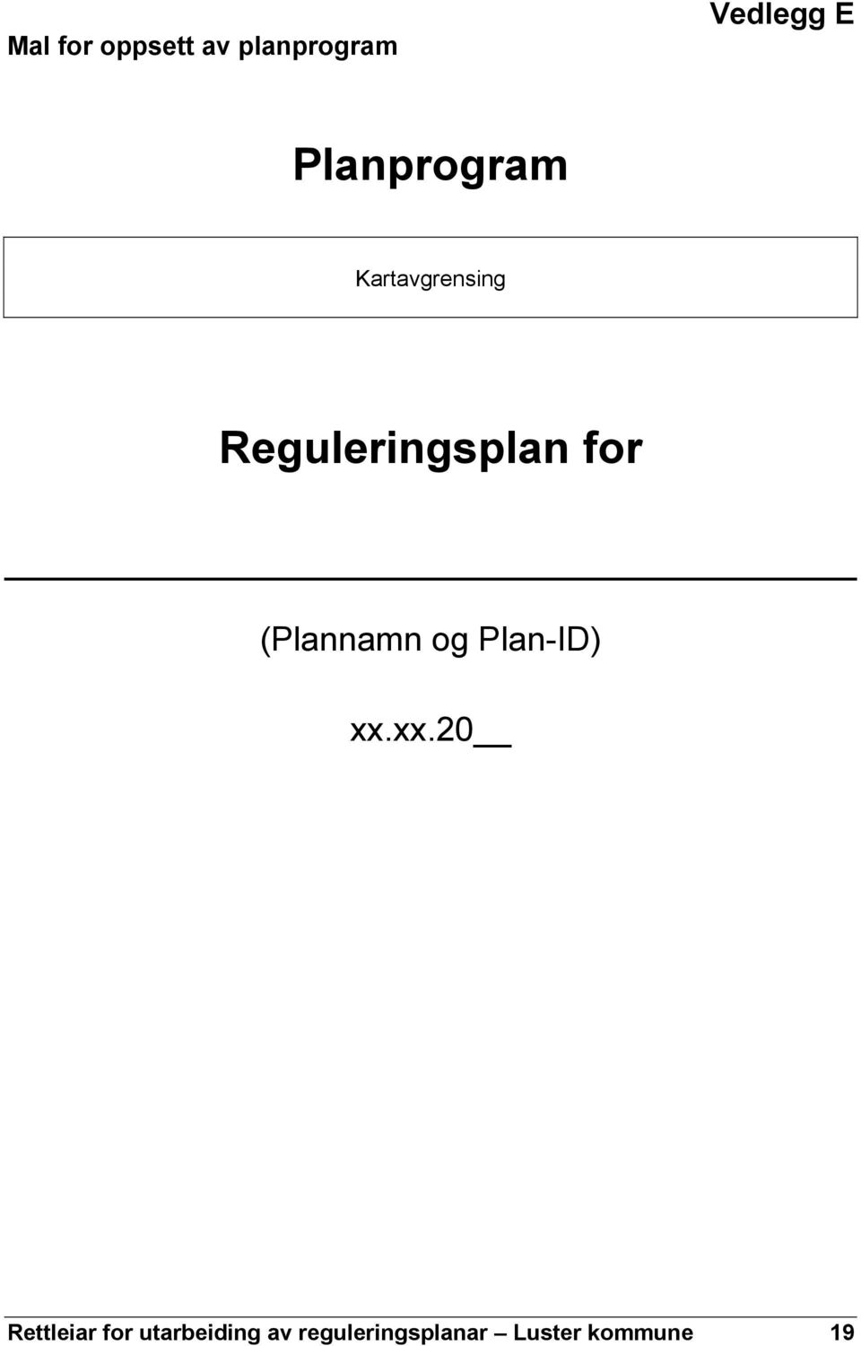 for (Plannamn og Plan-ID) xx.