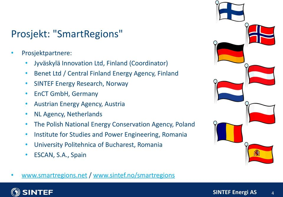 Agency, Netherlands The Polish National Energy Conservation Agency, Poland Institute for Studies and Power