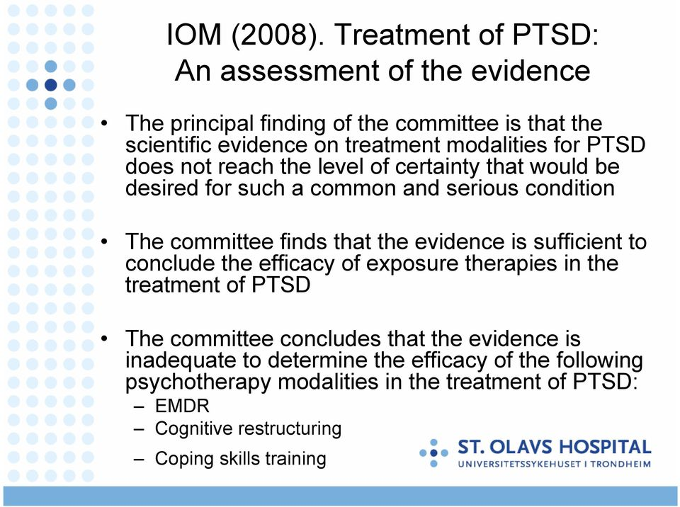 PTSD does not reach the level of certainty that would be desired for such a common and serious condition The committee finds that the evidence is