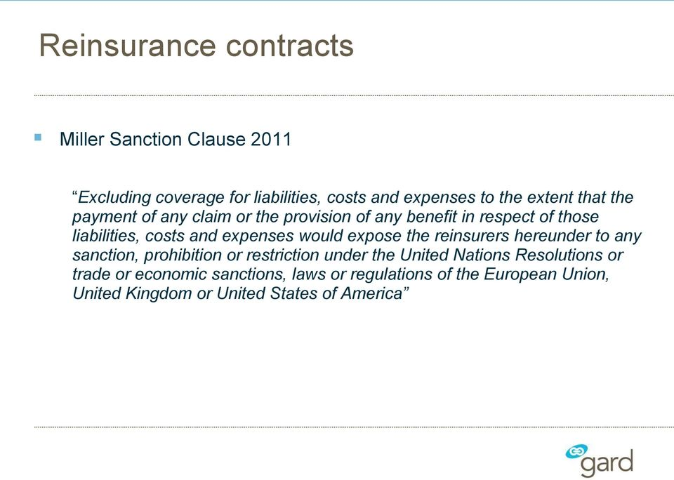 expenses would expose the reinsurers hereunder to any sanction, prohibition or restriction under the United Nations