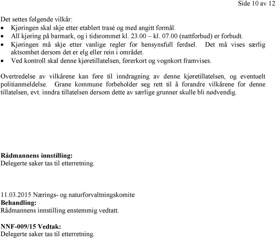 2015 Nærings- og naturforvaltningskomite Behandling:
